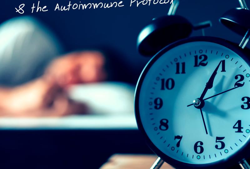 Sleep and the Autoimmune Protocol