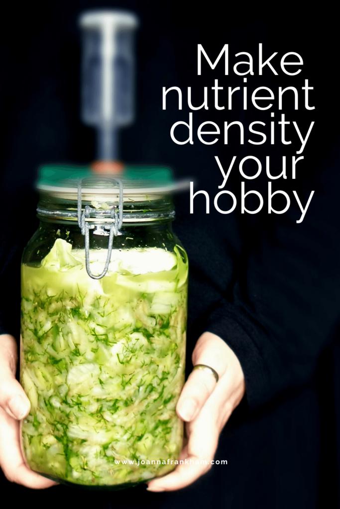 Make Nutrien t Density Your Hobby