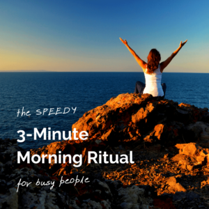 Speedy Morning Ritual