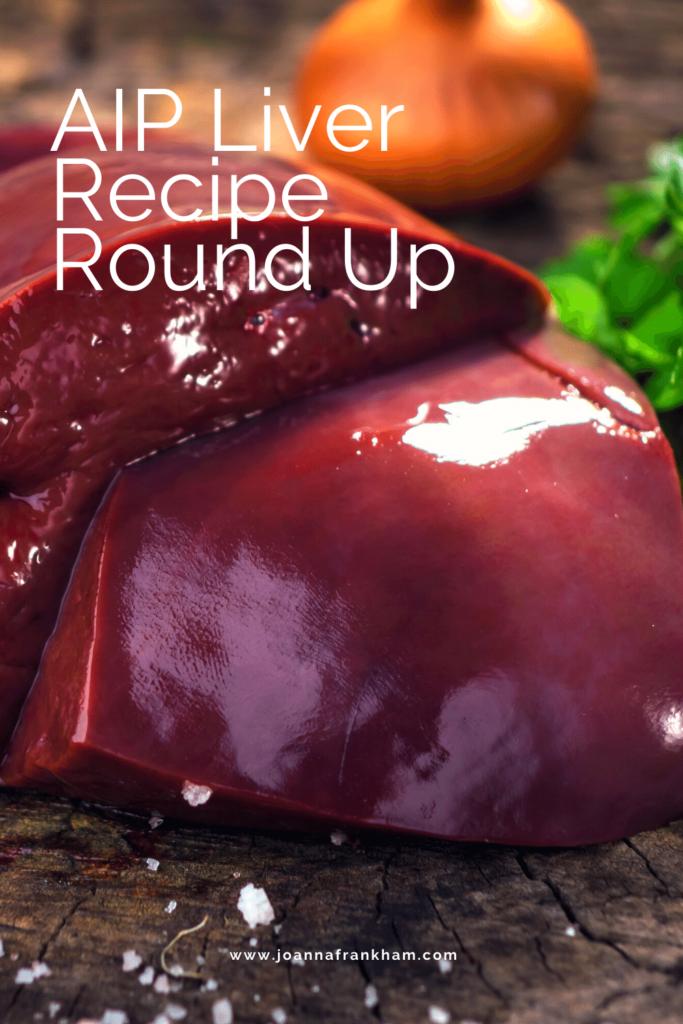 AIP Liver Recipe Round Up