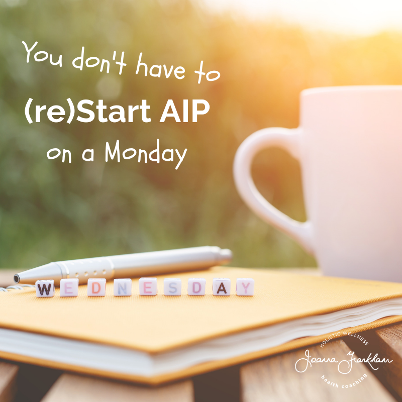 You Don't Have to Start AIP on a Monday