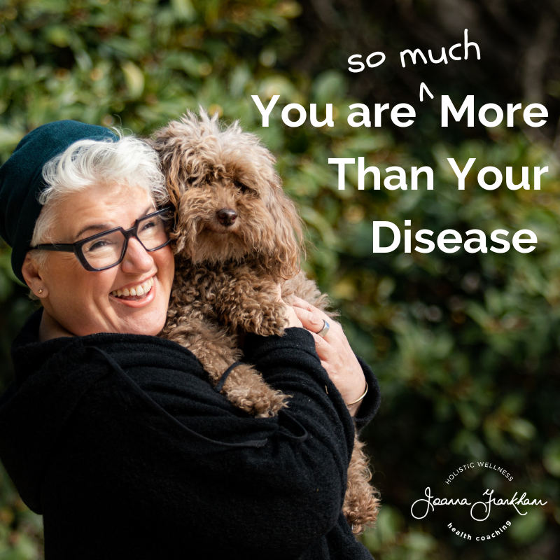 You Are More Than Your Disease