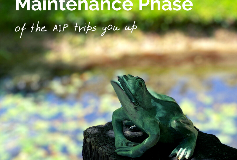 Why the Maintenance Phase of the AIP Trips You Up