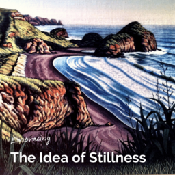 Embracing the Idea of Stillness