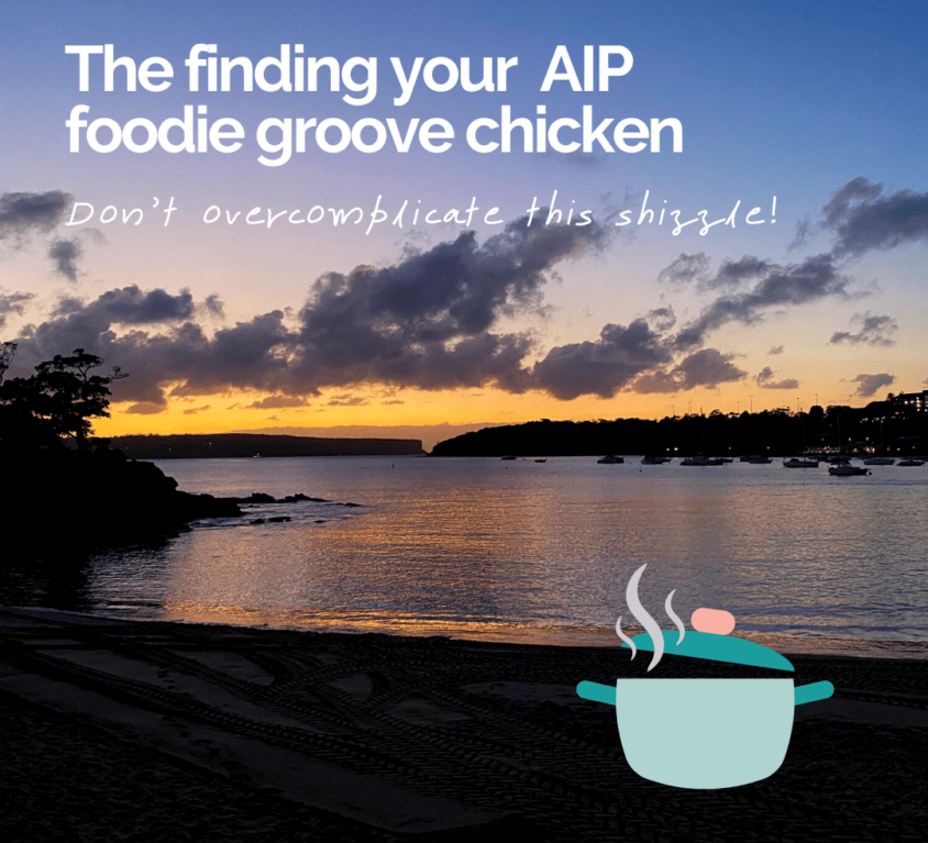 The finding your AIP foodie groove chicken